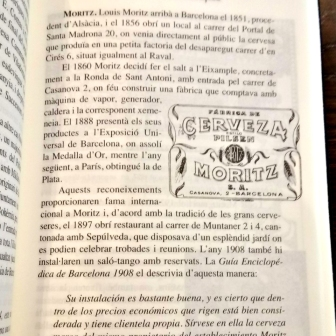 'Luis Moritz arrived in Barcelona in 1851, from Alsace, and in 1856 opened a bar on carrer del Portal de Santa Madona 20, where he would sell directly to public the beer he would produce in a small factory in carrer d'en Cirés 6, also situated in Raval...'