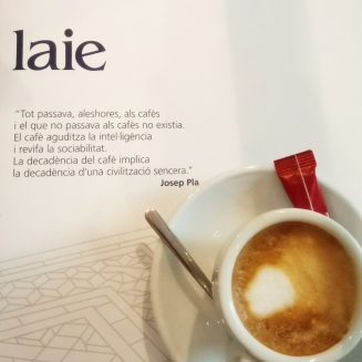 """The quote is from Josep Pla, a Catalan journalist and a popular author, and the idea of his words would be that: """"Everything was passing by, the hours, the coffee, and what did not happen at the coffee didn't exist. The coffee sharpens the intelligence and reflects the socializing manners. The decadence of coffee implies the decadence of any sincere civilization."""""""